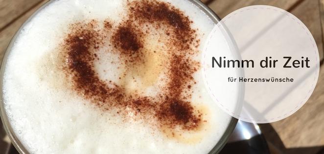Nimm dir Zeit für Herzenswünsche - Kaffee mit Herz aus Schoko