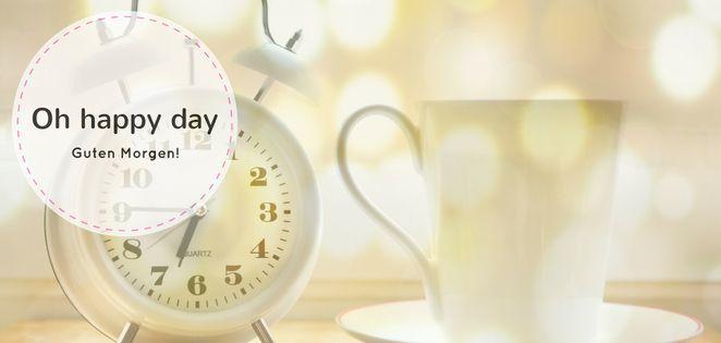 Guten Morgen - so verändern gute Gewohnheiten am Morgen deinen Tag
