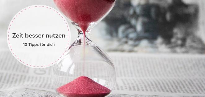 10 Tipps für ein besseres Zeitmanagement
