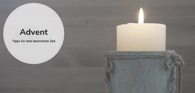 Advent - Tipps für eine ruhige Adventszeit