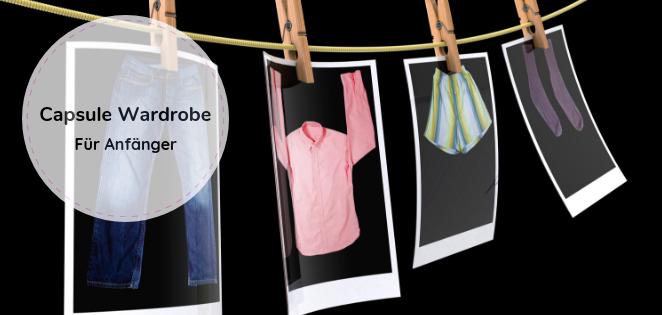 Capsule Wardrobe für Anfänger