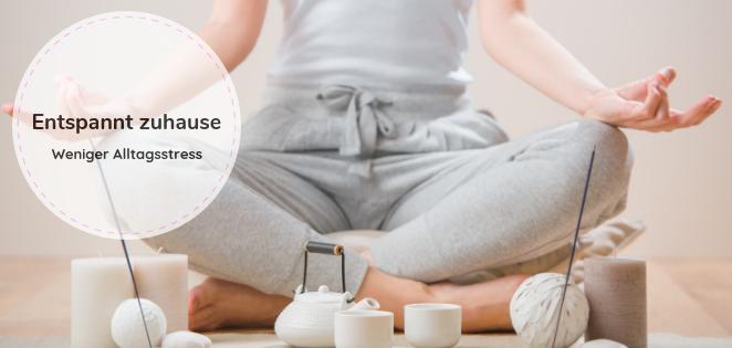 Entspannt zuhause - weniger Alltagsstress