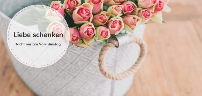 Liebe schenken - nicht nur am Valentinstag