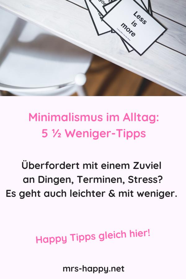 Minimalismus im Alltag: 5 1/2 weniger ist mehr Tipps